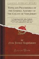 Votes and Proceedings of the General Assembly of the Colony of New-Jersey