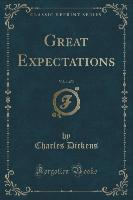Great Expectations, Vol. 1 of 3 (Classic Reprint)