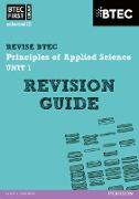 BTEC First in Applied Science: Principles of Applied Science Unit 1 Revision Guide