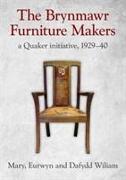 Brynmawr Furniture Makers, The - A Quaker Initiative 1929-1940