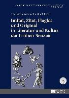 Imitat, Zitat, Plagiat und Original in Literatur und Kultur der Frühen Neuzeit