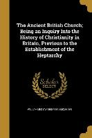 ANCIENT BRITISH CHURCH BEING A