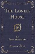 The Lonely House (Classic Reprint)