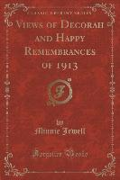 Views of Decorah and Happy Remembrances of 1913 (Classic Reprint)