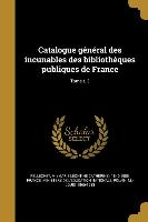 Catalogue General Des Incunables Des Bibliotheques Publiques de France, Tome T. 3