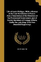 LIFE OF LOUIS PHILIPPE W/A HIS