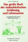 Das große Buch der makrobiotischen Ernährung und Lebensweise
