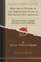 Rhetorical Studies in the Arbitration Scene of Menander's Epitrepontes