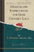 Designs and Instructions for Irish Crochet Lace (Classic Reprint)