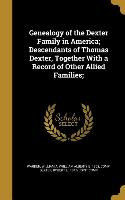 GENEALOGY OF THE DEXTER FAMILY