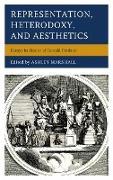 Representation, Heterodoxy, and Aesthetics