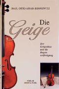Die Geige, der Geigenbau und die Bogenverfertigung