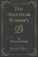 Das Abenteuer Buadem's (Classic Reprint)