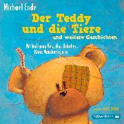 Der Teddy und die Tiere und weitere Geschichten