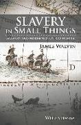 Slavery in Small Things