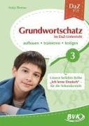 DaZ Fit: Grundwortschatz im DaZ-Unterricht 03 (Deutsch als Zweitsprache)