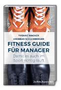 Fitness Guide für Manager: Damit es auch im Sport richtig läuft
