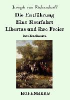 Die Entführung / Eine Meerfahrt / Libertas und ihre Freier