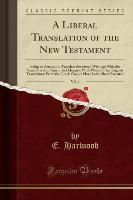 A Liberal Translation of the New Testament, Vol. 1