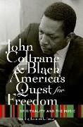 John Coltrane and Black America's Quest for Freedom
