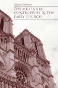 The Millennial Controversy in the Early Church