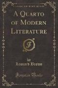 A Quarto of Modern Literature (Classic Reprint)