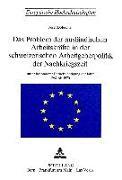 Das Problem der ausländischen Arbeitskräfte in der schweizerischen Arbeitsgeberpolitik der Nachkriegszeit