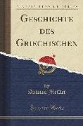 Geschichte des Griechischen (Classic Reprint)