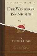 Der Wanderer Ins Nichts: Roman (Classic Reprint)