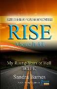 Battered, Beaten and Scorned Still I Rise Above It All: My Rising Years of Hell (Book 1 of 2)
