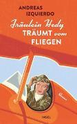Fräulein Hedy träumt vom Fliegen