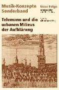 Telemann und die urbanen Milieus der Aufklärung