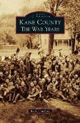 Kane County: The War Years