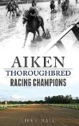 Aiken Thoroughbred Racing Champions