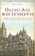 Gilded Age Richmond: Gaiety, Greed & Lost Cause Mania