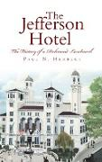 The Jefferson Hotel: The History of a Richmond Landmark