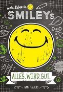 Mein Leben in Smiley®s (Bd.1) - ALLES.WIRD.GUT
