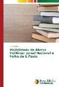 Visibilidade de Atores Políticos: Jornal Nacional e Folha de S.Paulo