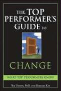The Top Performer's Guide to Change: Overcoming Fear to Turn Change Into Opportunity