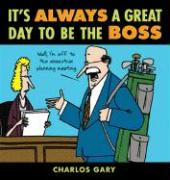 It's Always a Great Day to Be the Boss