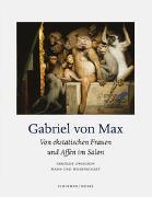 Gabriel von Max - Von ekstatischen Frauen und Affen im Salon