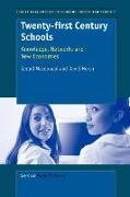 Twenty-First Century Schools: Knowledge, Networks and New Economies