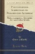 Philologischer Kommentar Zur Peregrinatio Aetheriae: Untersuchungen Zur Geschichte Der Lateinischen Sprache (Classic Reprint)