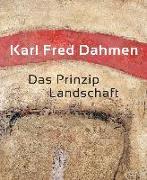Karl Fred Dahmen. Das Prinzip Landschaft