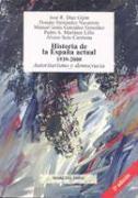 Historia de la España actual 1939-2000 : autoritarismo y democracia