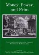 Money, Power, and Print