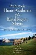 Prehistoric Hunter-Gatherers of the Baikal Region, Siberia: Bioarchaeological Studies of Past Life Ways [With CDROM]