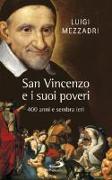 San Vincenzo e i suoi poveri. 400 anni e sembra ieri