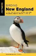 Birding New England: A Field Guide to the Birds of Connecticut, Rhode Island, Massachusetts, Maine, New Hampshire, and Vermont