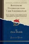 Botanische Untersuchungen Über Schimmelpilze, Vol. 1